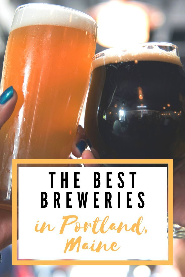 The Best Breweries In Portland Maine Brewery Maine Best