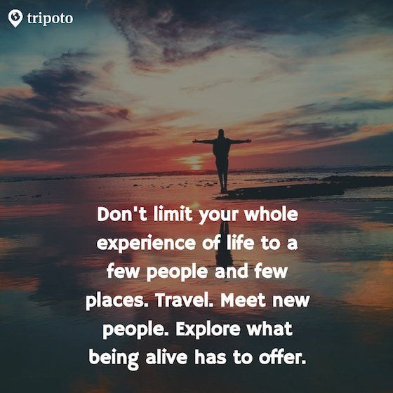 The Compleat Traveller: Don't limit your whole experience of life to a few people and a few places. Travel. Meet new people. Explore what being alive has to offer.
