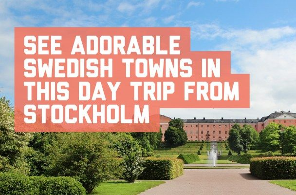 See adorable Swedish towns in this day trip from Stockholm: Sigtuna and Uppsala