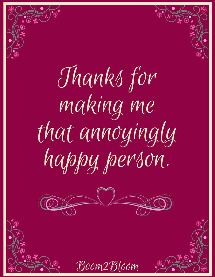 Thanks for making me that annoyingly happy person quote. Valentines Day Quote Love Quote #ValentinesDayQuote #LoveQuote #RelationshipQuote #Love #ValentinesDay