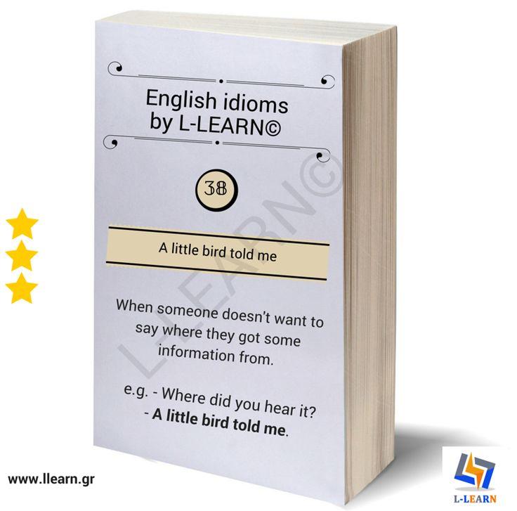 A little bird told me.  #Αγγλικά #αγγλικοί #ιδιωματισμοί #LLEARN