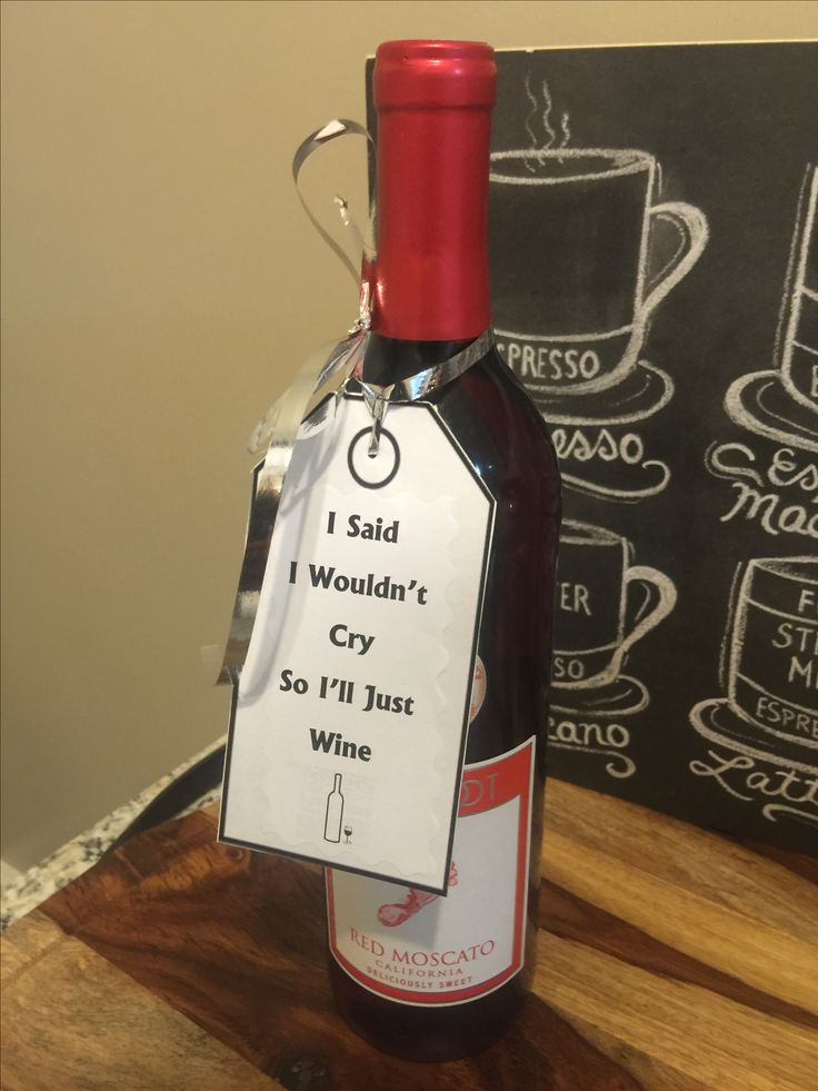 """DIY gift idea for someone that's """"Leaving""""... I gave this to a coworker, she love wine"""