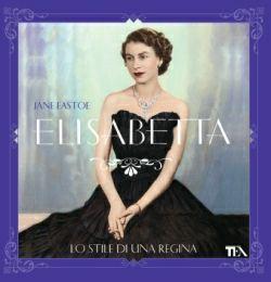 """Uno sguardo inedito su un'icona inconfondibile di classe ed eleganza. """"Elisabetta. Lo stile di una regina"""", di Jane Eastoe (dal 21/11/2013 - http://www.tealibri.it/generi/cucina_manuali_e_varia/elisabetta_lo_stile_di_una_regina_9788850232901.php)"""