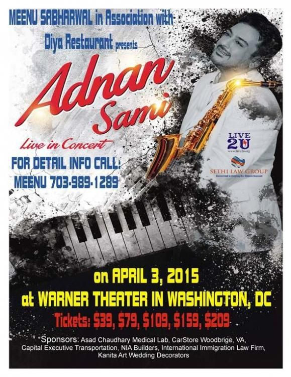 Events Worldwide presents Fastest Keyboard Player Adnan Sami Live in concert in Washington DC.  He is not only the Fastest Keybord Player in the world... he is also an Actor, Singer, Composer and above all the Heartthrob of millions Worldwide!!! The Singer of Some of the most Romantic Songs in the History Bollywood Music...  *Kabhi To Nazar Milao.. Kabhi To Kareeb Aayo..  *Bhigi Bhigi Raaton mein Tum Aayo Naa..   So hurry and grab the best seats before they're gone!
