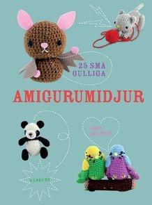 25 små gulliga Amigurumidjur av Annie Obaachan (Innbundet) | Tanum nettbokhandel