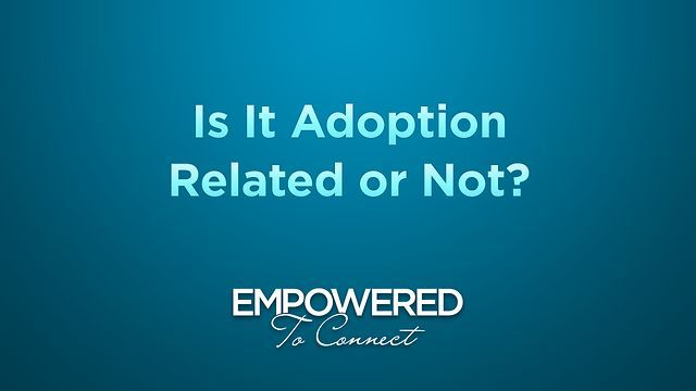 Dr. Karyn Purvis answers the challenging question that many adoptive parents ask: is it adoption related or just typical child behavior?  In this brief video Dr. Purvis offers helpful insights and encourages parents to always be mindful of where their child's history.