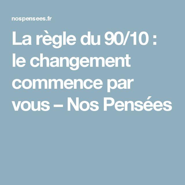 La règle du 90/10 : le changement commence par vous – Nos Pensées