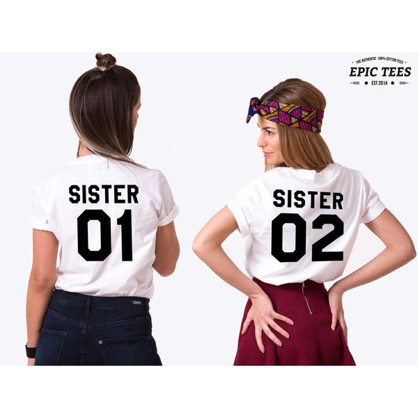 Sister shirts, Sister 01, Sister 02, Siblings shirts, UNISEX ($30) ❤ liked on Polyvore featuring sister