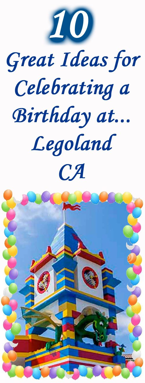 Celebrating a birthday at LEGOLAND California in Carlsbad, CA?  Check out these 10 fun ideas for ways to make the day extra special for that special birthday boy or birthday girl!  Also great for any way to make the day special at LEGOLAND California in Carlsbad, CA.