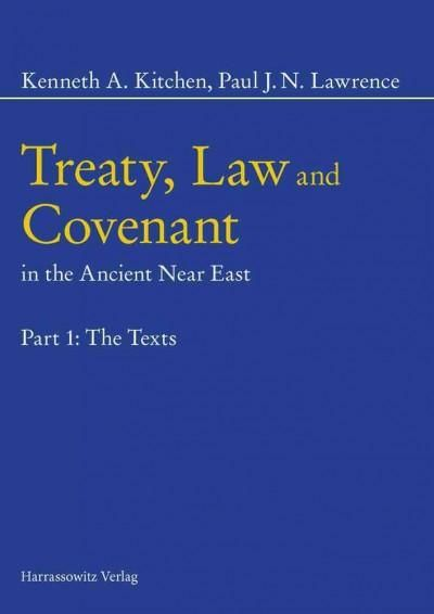 Treaty, Law and Covenant in the Ancient Near East: The Texts / Text, Notes and Chromograms / Overall Historical S...