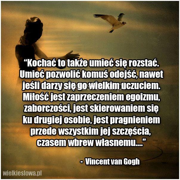 Kochać to także umieć się rozstać.... #Gogh-Vincent-Van…