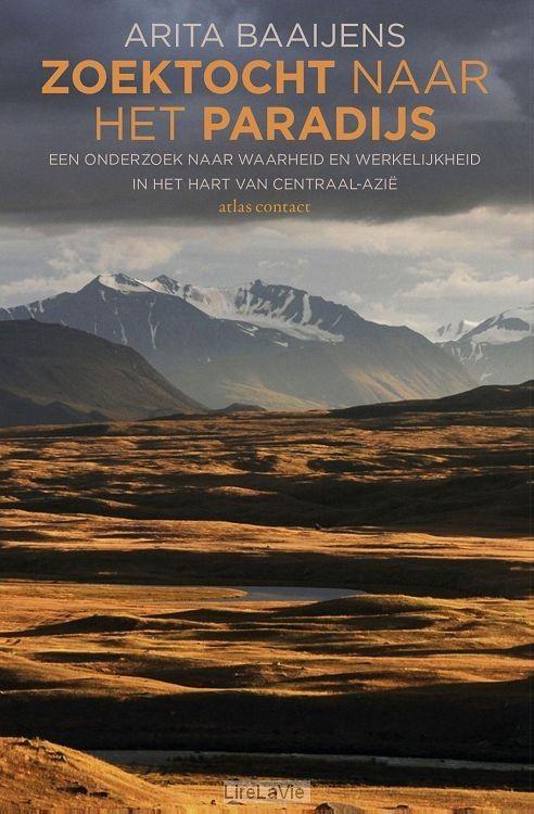 11-02-2017 Boek Zoektocht naar het paradijs. Na een persoonlijke crisis reist Arita Baaijens af naar het Altajgebergte in het zuidwesten van Siberië, waar het legendarische Shambhala te vinden zou zijn. Onvermoeibaar trekt de reizigster te paard over besneeuwde bergen en door donkere wouden waar wolven en beren wonen. Onderweg ontmoet ze keelzangers, stoere herders, biologen, sjamanen, kluizenaars, professoren en profeten.