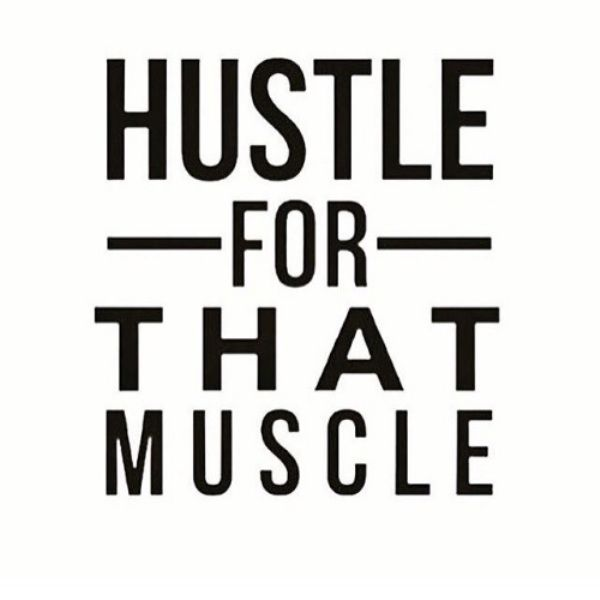 Hustle for that muscle!