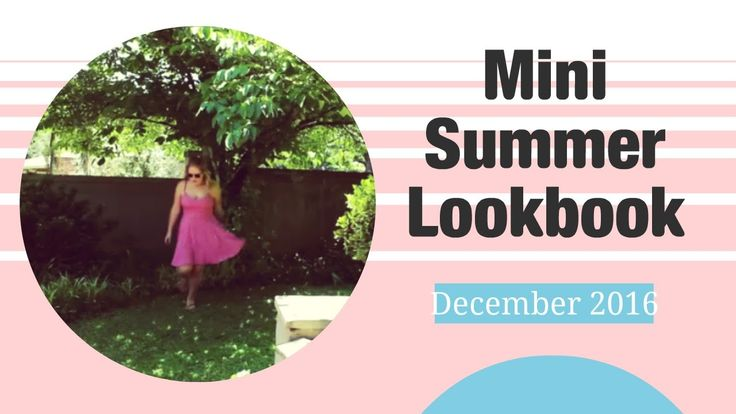 Mini Summer Look Book   December 2016