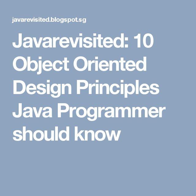 Javarevisited: 10 Object Oriented Design Principles Java Programmer should know