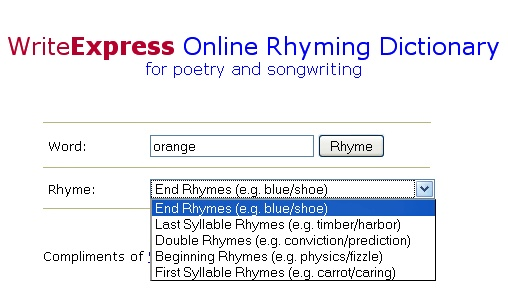 Online Rhyming Dictionary for poetry and songwriting. There are five types of rhymes you can get; end rhymes, beginning rhymes, double rhymes, first syllable rhymes and last syllable rhymes.