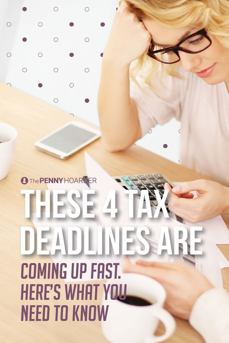 Tax season is upon us. Here are four important tax deadlines you definitely don't want to miss this year...
