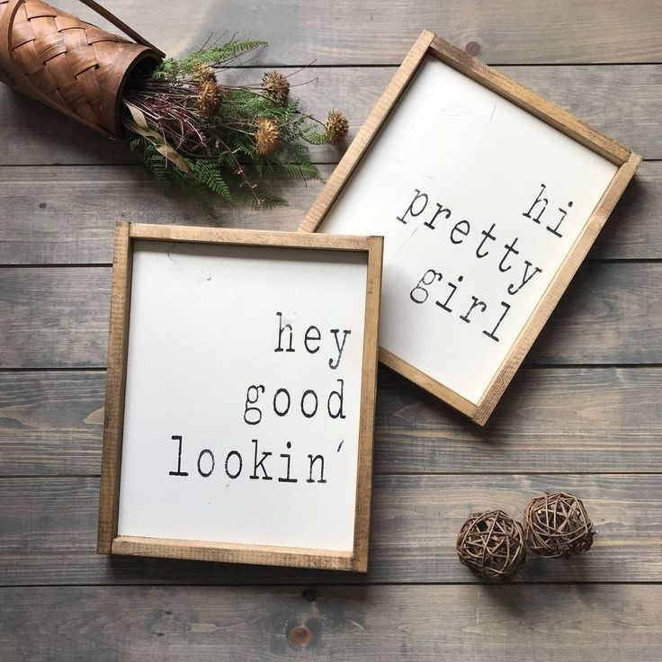 Hi Pretty Girl, Hey Good Lookin', Set of two Wood Signs
