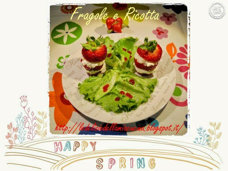Le Delizie della Mia Cucina: Fragole e Ricotta - Aceto e Glassa di Fragole