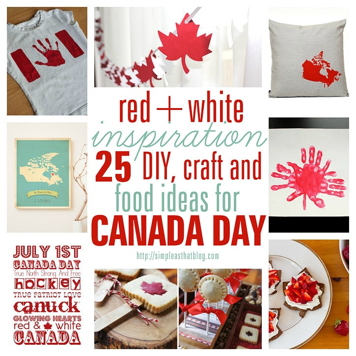 Canada Day inspiration: 25 DIY ideas, crafts, printables and recipes for July 1st