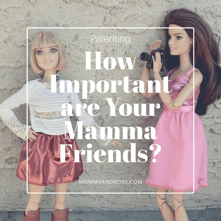 How Important are Your Mamma Friends? - MommyandRory  mommyandrory #ablogginggoodtime