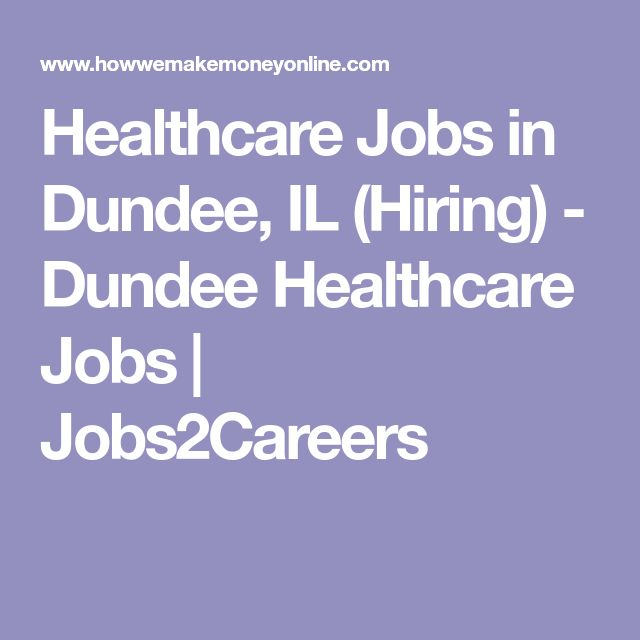Healthcare Jobs in Dundee, IL (Hiring) - Dundee Healthcare Jobs | Jobs2Careers