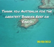 Thank you Australia for the Greatest Barrier Reef on Earth.