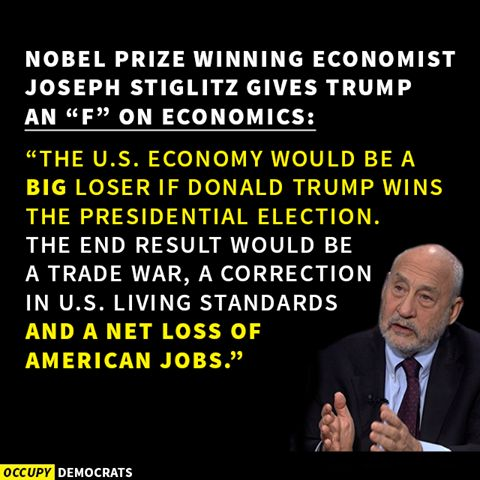 "Nobel Prize winning Economist Joseph Stiglitz gives Trump and ""F"" on Ecomonimics"