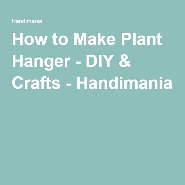 How to Make Plant Hanger - DIY & Crafts - Handimania