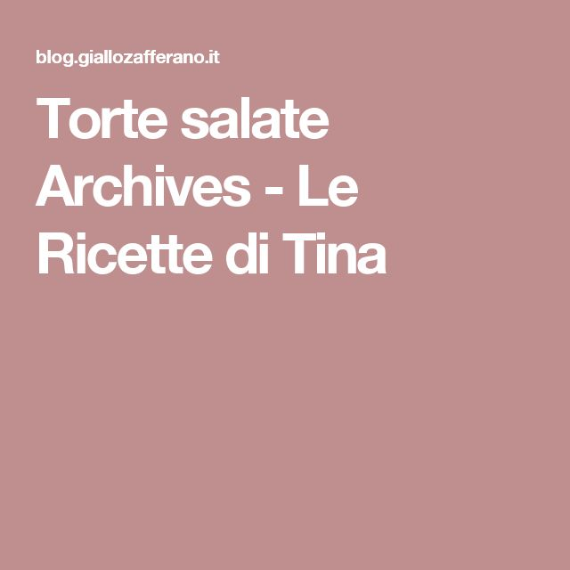 Torte salate Archives - Le Ricette di Tina
