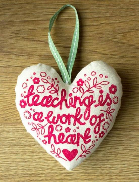 """""""Teaching is a work of heart."""""""