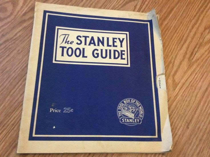 1938 The Stanley Tool Guide how to select & Use Stanley Tools