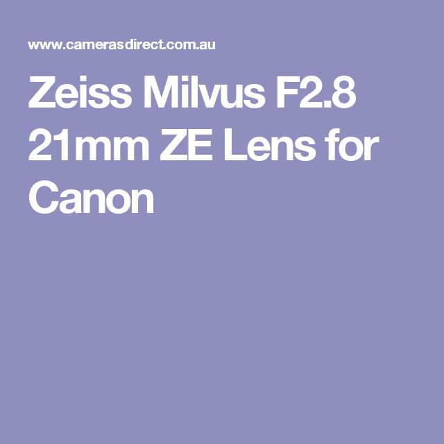 Zeiss Milvus F2.8 21mm ZE Lens for Canon