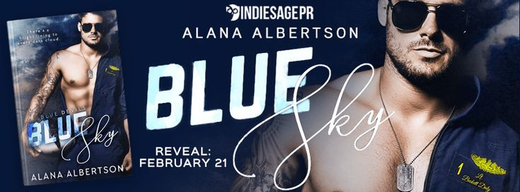 Check Out Author Alana Albertson Sexy Cover Reveal for Blue Sky  Blue Sky  by Alana Albertson  Publication Date: March 27 2018  Genres: New Adult Contemporary Romance  Preorder: Amazon   iBooks  For twelve weeks every year the Blue Angels descend from the heavens and land in heEl Centro California. The residents treat the pilots like gods: the city council members host black-tie galas little old ladies bring them homemade pies and groupies wait by their rooms to satisfy their desires…
