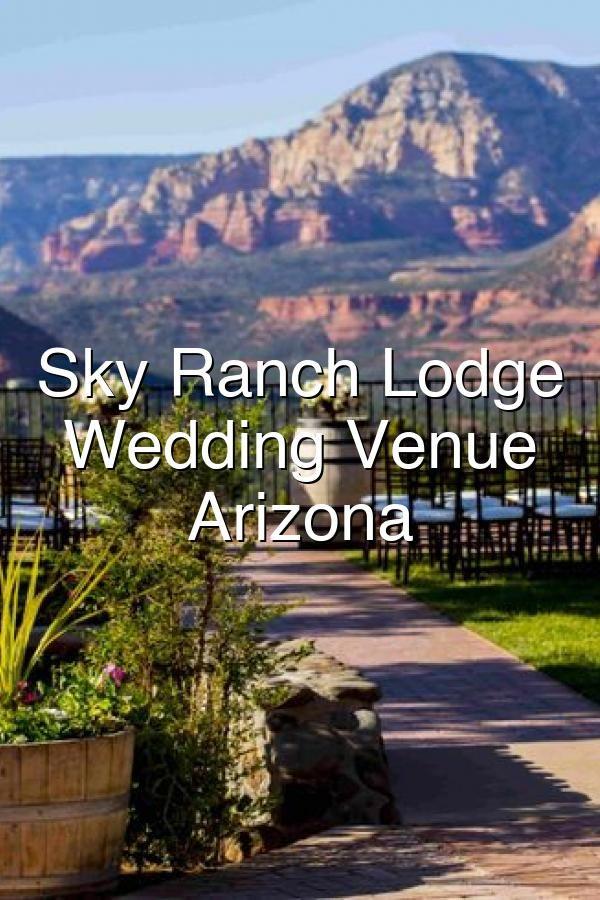 Sky Ranch Lodge Hotel Wedding Venue Sedona Arizona In 2020 Hotel Wedding Venues Wedding Venues Sedona Arizona