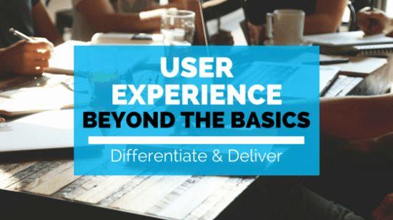 User Experience: Beyond the Basics - Agency Spotter Blog | Agency Spotter Blog