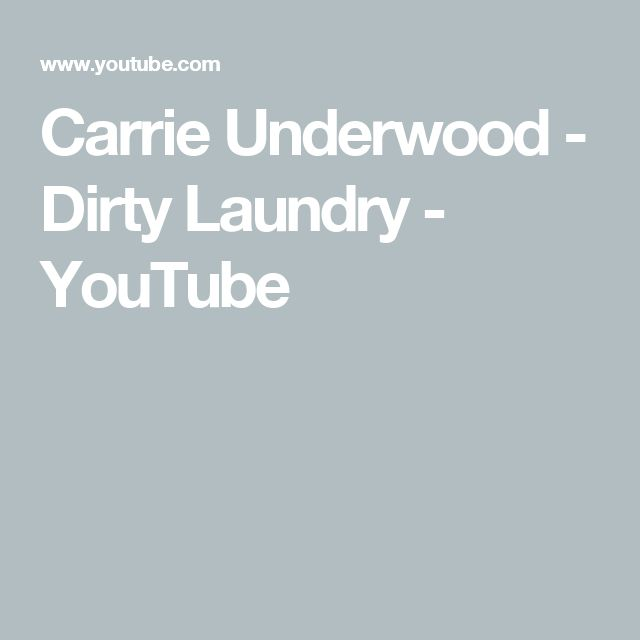 Carrie Underwood - Dirty Laundry - YouTube