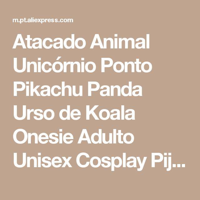 Atacado Animal Unicórnio Ponto Pikachu Panda Urso de Koala Onesie Adulto Unisex Cosplay Pijamas Pijamas Para Mulheres Dos Homens Loja Online   aliexpress móvel