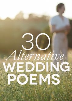 Thirty great (and non cheesy) love poems for putting together your wedding ceremony (or scrawling on a love note).