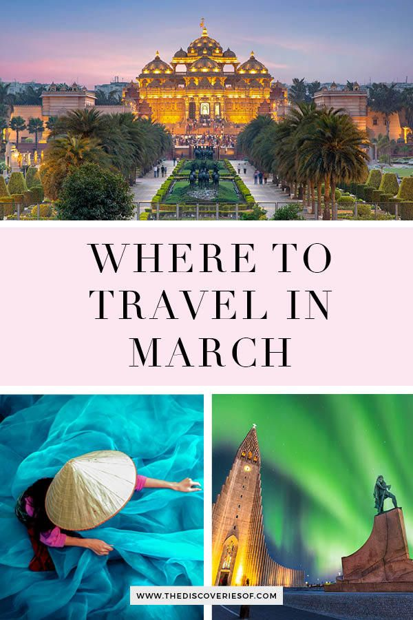 The Best Places To Visit In March I Top March Travel Destinations March Travel Spring Travel Destinations Cool Places To Visit