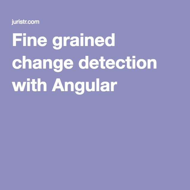 Fine grained change detection with Angular 2