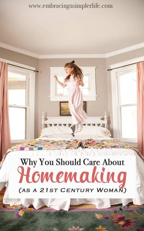 Why You Should Care About Homemaking (as a 21st Century Woman) - Embracing a Simpler Life