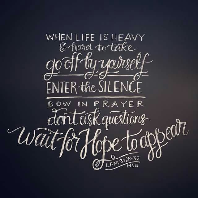 When life is heavy and hard to take, go off by yourself. Enter the silence. Bow…