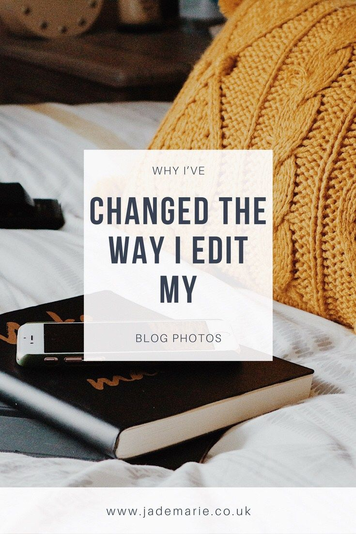 Why I've Changed The Way I Edit My Blog Photos