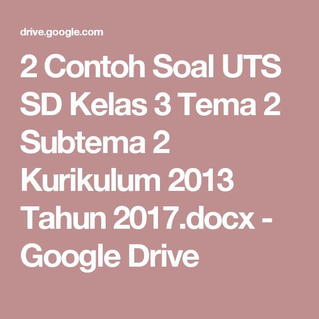2 Contoh Soal UTS SD Kelas 3 Tema 2 Subtema 2 Kurikulum 2013 Tahun 2017.docx - Google Drive