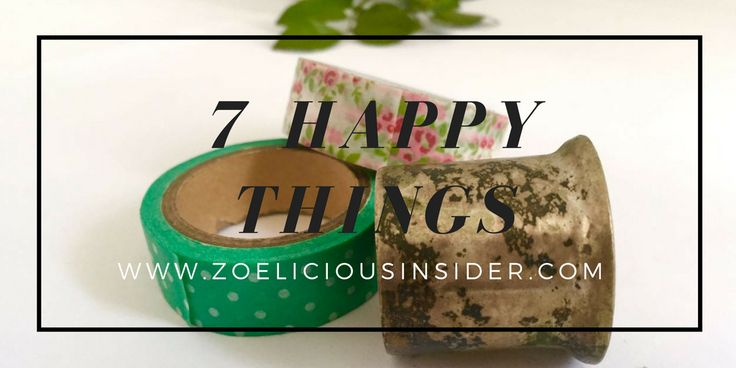 Have you read 7 HAPPY THINGS on the blog yet? This is when I share 7 things that happened during my week that really made my week.
