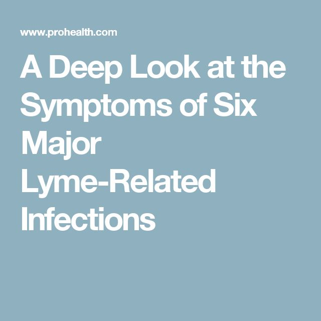 A Deep Look at the Symptoms of Six Major Lyme-Related Infections