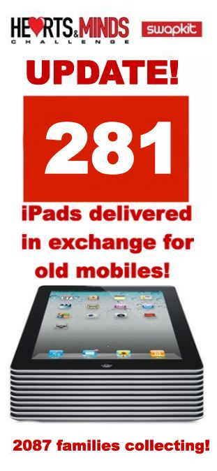 281 families now have iPads thanks to the Hearts and Minds mobile phone recycling scheme