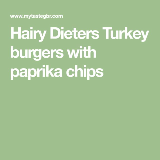 Hairy Dieters Turkey burgers with paprika chips