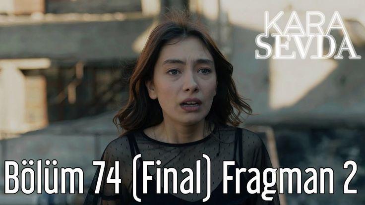 Kara Sevda 74.Bölüm 2.Fragmanı Final izle